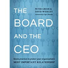 The Board and the CEO: Seven practices to protect your organization's most important relationship