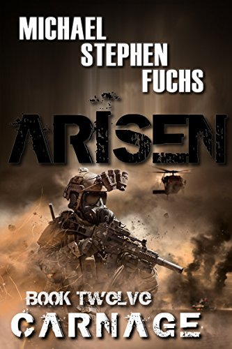 ARISEN, Book Twelve - Carnage by [Fuchs, Michael Stephen]
