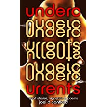Undercurrents: Short Stories, Vignettes, and Poems with Wit Both Light and Dark