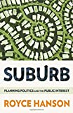 img - for Suburb: Planning Politics and the Public Interest book / textbook / text book
