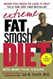 Extreme Fat Smash Diet, Ian K. Smith, 0312371209