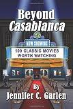 Beyond Casablanc, Jennifer C. Garlen, 1937763595
