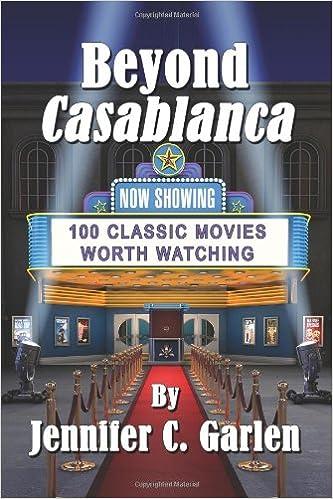 Beyond Casablanca: 100 Classic Movies Worth Watching