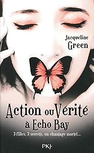 Action ou vérité à Echo Bay par Jacqueline Green