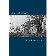 Jakten på Selandergården: En reise i Tordivelen Flyr i Skumringens landskap (Norwegian_bokmal Edition)
