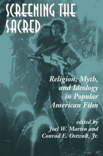 Screening The Sacred: Religion, Myth, And Ideology In Popular American Film
