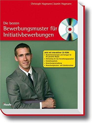 Die besten Bewerbungsmuster für Initiativbewerbungen (Haufe Ratgeber Plus) Taschenbuch – 7. März 2006 Christoph Hagmann Jasmin Hagmann Rudolf 3448072575