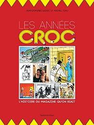 Les Années Croc : L'histoire du magazine qu'on riait par Michel Viau