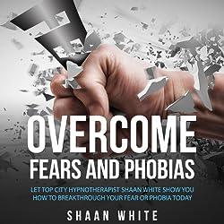 Overcome Fears and Phobias