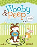 Wooby and Peep, Cynthea Liu, 1402796447