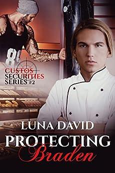 Protecting Braden (Custos Securities Series Book 2) by [David, Luna]
