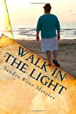 Walk in the Light, Sandra Rone Mireles, 144995944X