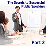 Enjoy Making an Impact: The Secrets to Successful Public Speaking, Part 2 | Ed Percival