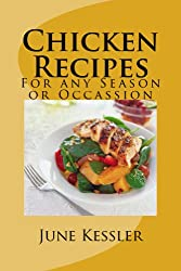 Quick and Easy Chicken Recipes (Delicious Recipes Book 5)