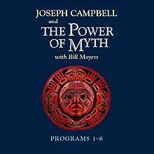 The Power of Myth: Programs 1-6 Radio/TV Program by Joseph Campbell, Bill Moyers Narrated by Joseph Campbell, Bill Moyers