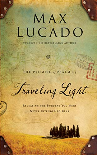 Traveling Light Deluxe Edition: Releasing the Burdens You Were Never Intended to Bear