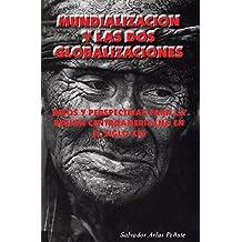 Mundialización y las dos globalizaciones: Retos y perspectivas para la región centroamericana en el siglo XXI (Spanish Edition)