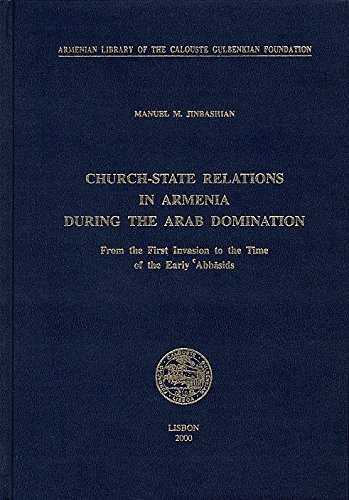 Church-State Relations in Armenia During the Arab Domination: From the First Invasion to the Time of the Early Abbasids pdf epub