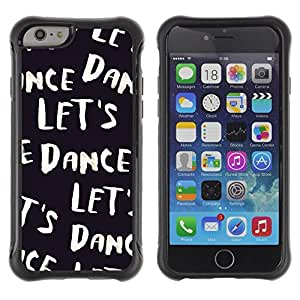 Suave TPU Caso Carcasa de Caucho Funda para Apple Iphone 6 PLUS 5.5 / let's dance black white text music dancer / STRONG
