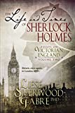 #7: The Life and Times of Sherlock Holmes: Essays on Victorian England, Volume Two