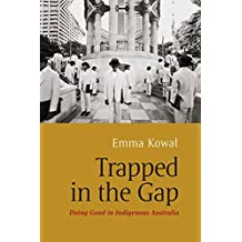 Trapped in the Gap: Doing Good in Indigenous Australia