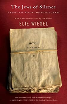 The Jews of Silence: A Personal Report on Soviet Jewry by [Wiesel, Elie]