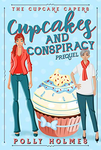 Cupcakes and Conspiracy (The Cupcake Capers) by [Holmes, Polly]