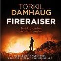 Fireraiser: Oslo Crime Files 3 Audiobook by Torkil Damhaug, Robert Ferguson - translation Narrated by Peter Noble