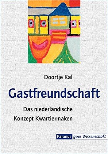 Gastfreundschaft: Das niederländische Konzept Kwartiermaken als Antwort auf die Ausgrenzung psychiatrieerfahrener Menschen (Paranus goes Wissenschaft)