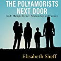 The Polyamorists Next Door: Inside Multiple-Partner Relationships and Families Audiobook by Elisabeth Sheff Narrated by Johanna Oosterwyk