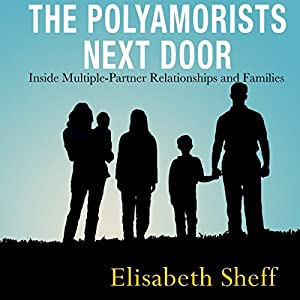 The Polyamorists Next Door: Inside Multiple-Partner Relationships and Families Hörbuch