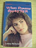 When Dreams Shatter, Lurlene McDaniel, 0874062853