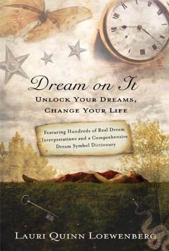 Dream on it unlock your dreams change your life kindle edition dream on it unlock your dreams change your life by loewenberg lauri fandeluxe Image collections