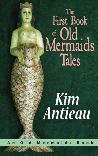 book cover of The First Book of Old Mermaids Tales