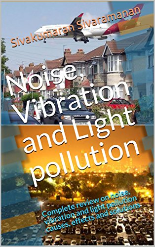 Noise, Vibration and Light pollution: Complete review on
