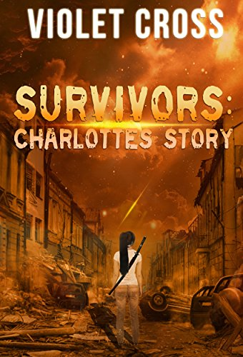 Survivors: Charlotte's Story by [Cross, Violet]