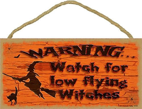 Blackwater Trading Warning Watch For Low Flying Witches Halloween Witch Sign Plaque Decor 5