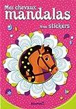 Mes chevaux mandalas - Avec stickers