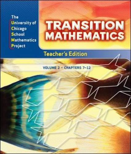Transition Mathematics, Vol. 2, Chapters 7-12, Teacher's Edition (University of Chicago School Mathematics Project) (UCSMP TRANSITION MATHEMATICS)