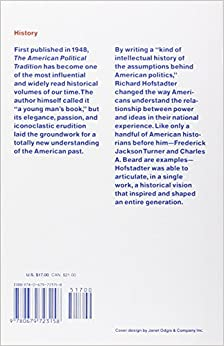 richard hofstadter the american political tradition thesis David brown's biography of richard hofstadter has attracted an unusual amount of the essays in the american political tradition allow for such ideological.
