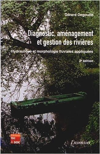 Télécharger des livres pour mac Diagnostic, aménagement et gestion des rivières : Hydraulique et morphologie fluviales appliquées PDF 2743014695