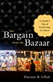 The Bargain from the Bazaar, Haroon K. Ullah, 1610391667