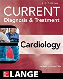 Current Diagnosis and Treatment Cardiology, Fourth Edition (LANGE CURRENT Series)