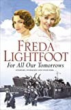 For All Our Tomorrows, Freda Lightfoot, 0340830026