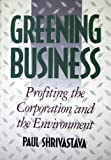 Greening Business : Toward Sustainable Corporation, Shrivastava, Paul, 0538844523