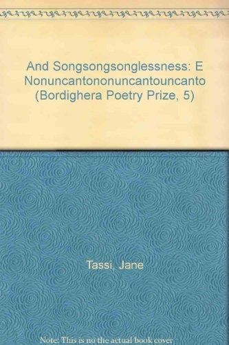And Songsongsonglessness: E Nonuncantononuncantouncanto (Bordighera Poetry Prize, 5)