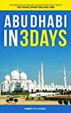 Abu Dhabi in 3 Days: The Definitive Tourist Guide Book That Helps You Travel Smart and Save Time