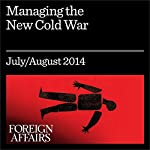 Managing the New Cold War: What Moscow and Washington Can Learn from the Last One   Robert Legvold