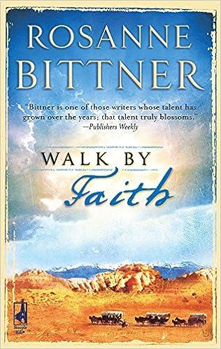 Walk By Faith Steeple Hill Womens Fiction 18 Rosanne Bittner 9780373786343 Amazon Books