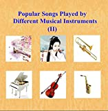 Popular Songs Played by Different Musical Instruments (II)